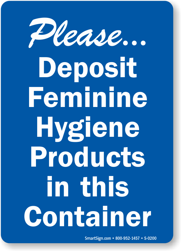 please deposit feminine hygiene products in container sign