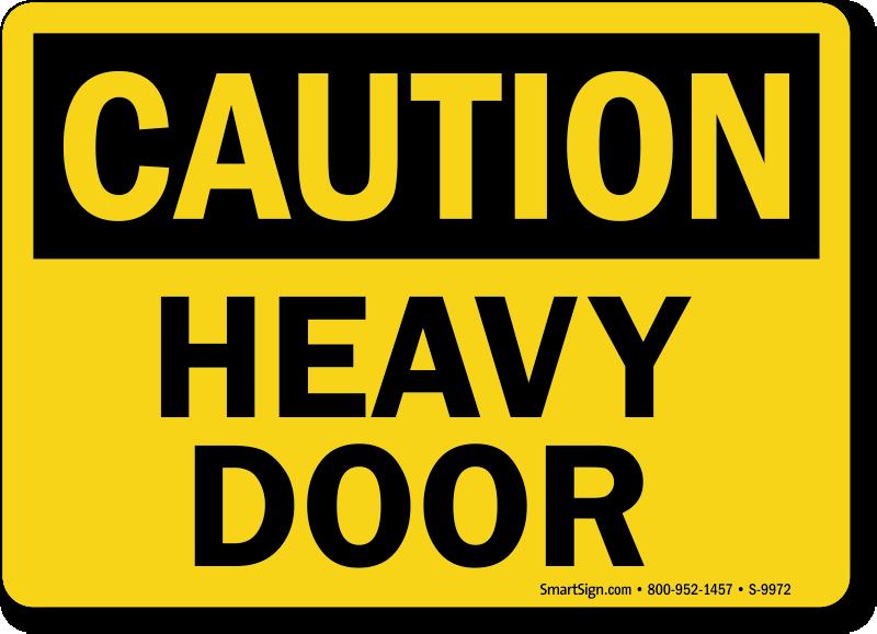Osha Caution Heavy Door Sign Ships Fast And Free Sku S