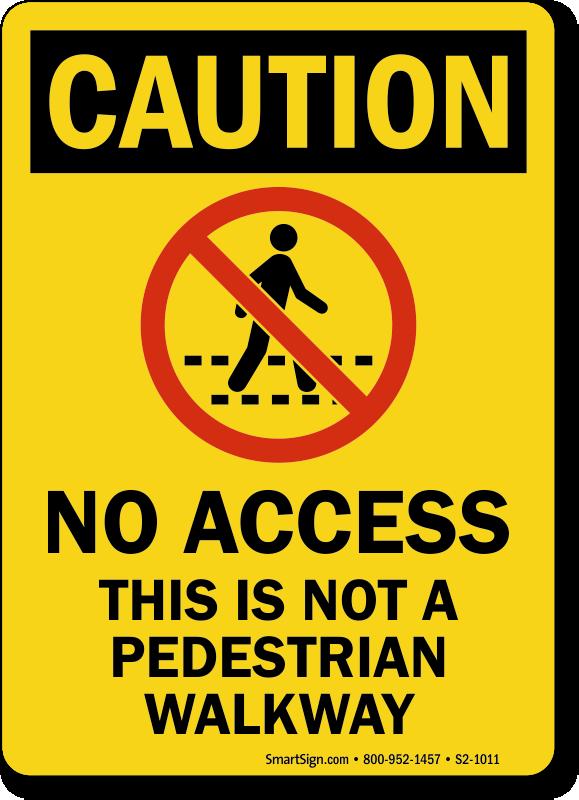 Not a Pedestrian Walkw...