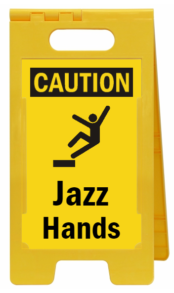 Jazz Hands Custom Funny Safety Sign