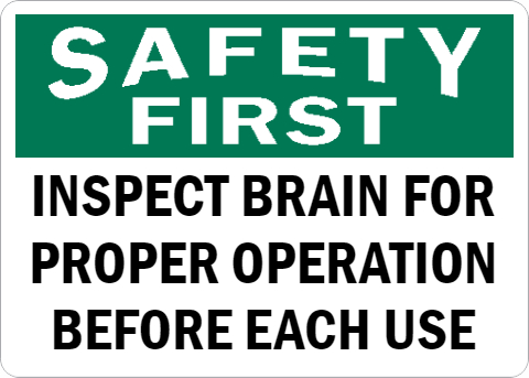 Inspect Brain for Proper Operation Before Each Use Sign
