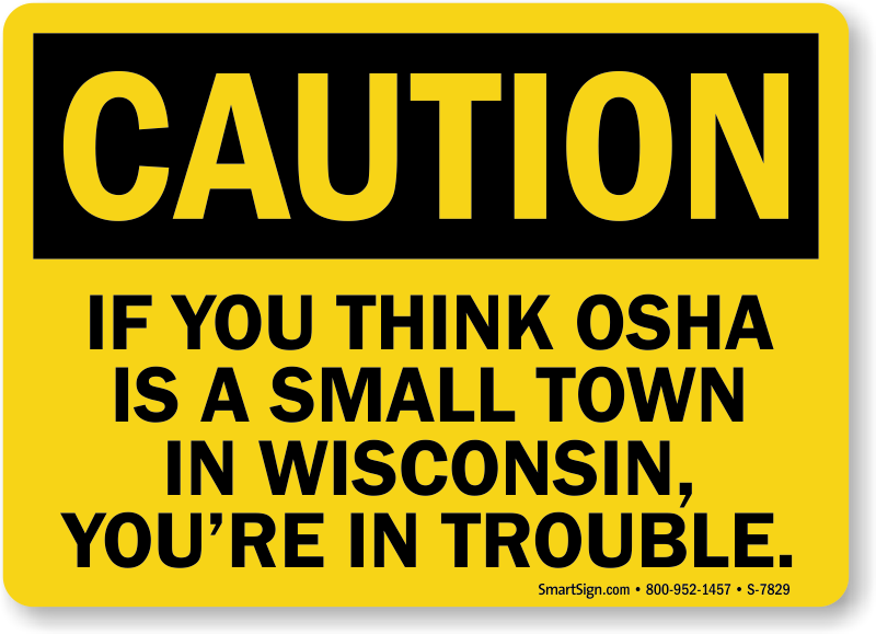 If you think OSHA is a Small Town Sign