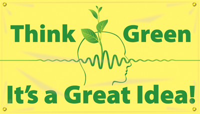 Think Green It S A Great Idea Banner Signs