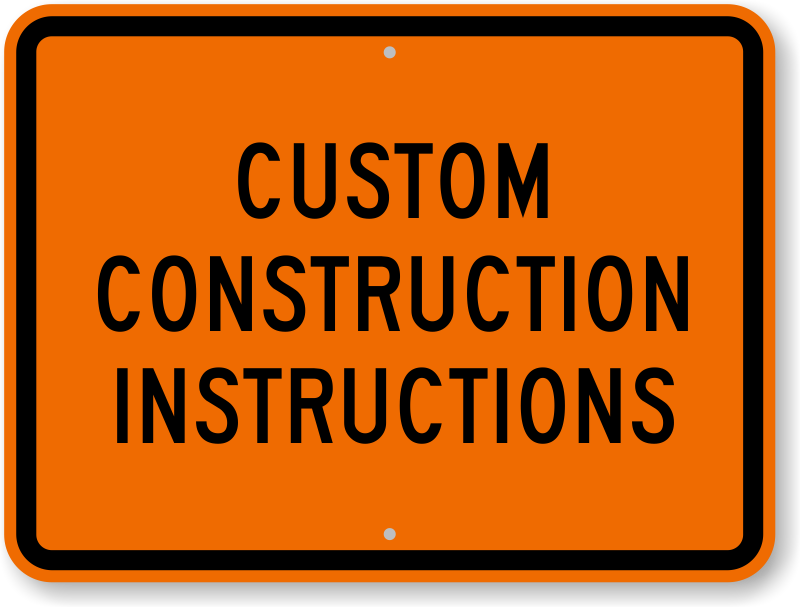 Custom Construction Signs | Custom Construction Site Signs