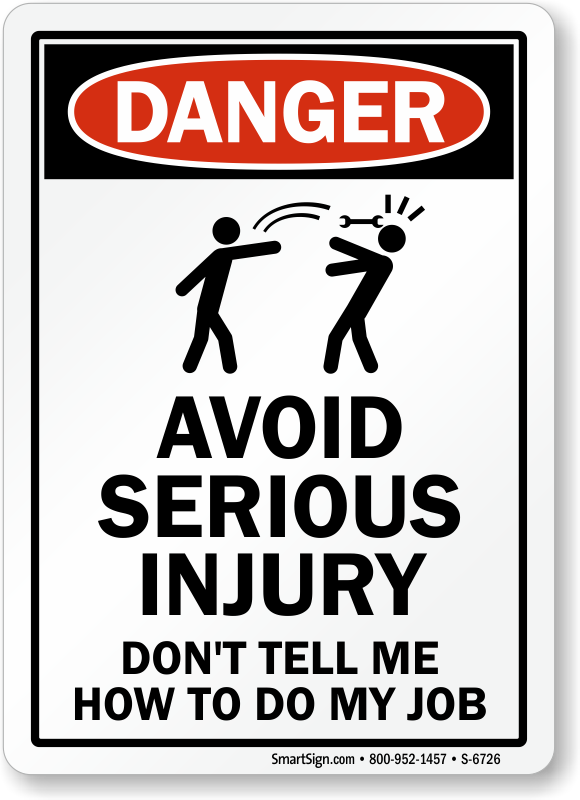 avoid serious injury danger humorous sign sku s  avoid serious injury humorous danger sign