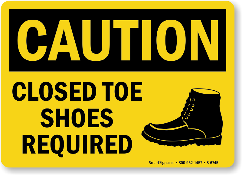 Closed Toe Shoes Required Sign
