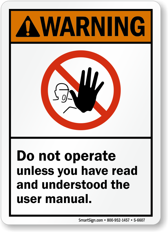 do not operate unless you have read user manual warning sign sku s rh mysafetysign com read ebo eclinicalworks user manuals read the user manual carefully