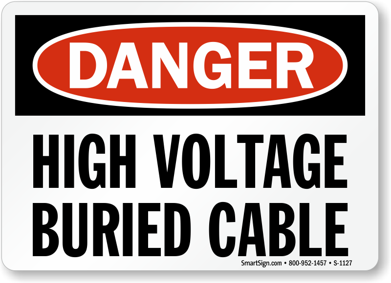 Bury High Voltage Power Cables : High voltage buried cable danger sign osha compliant