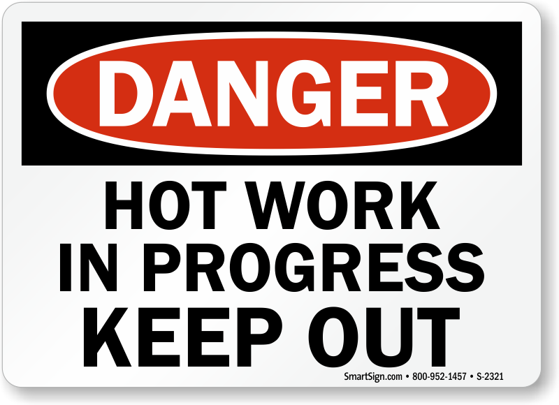 Hot work area permit signs mysafetysign osha danger sign hot work in progress keep out pronofoot35fo Gallery