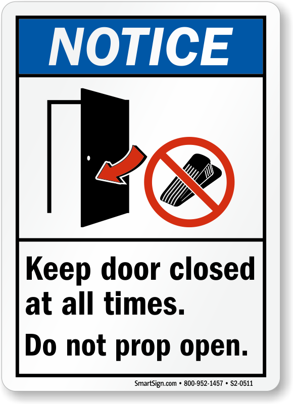 Keep Door Closed At All Times Notice Sign  sc 1 st  MySafetySign.com & Keep Door Closed At All Times Do Not Prop Open Notice Sign SKU: S2 ...