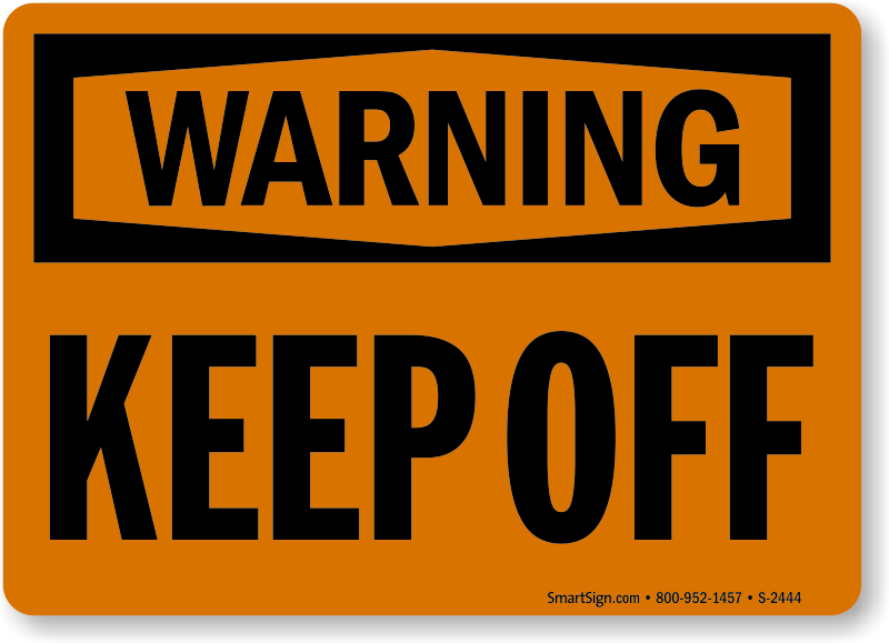 Keep Off Signs Keep Off Safety Signs Mysafetysign Com