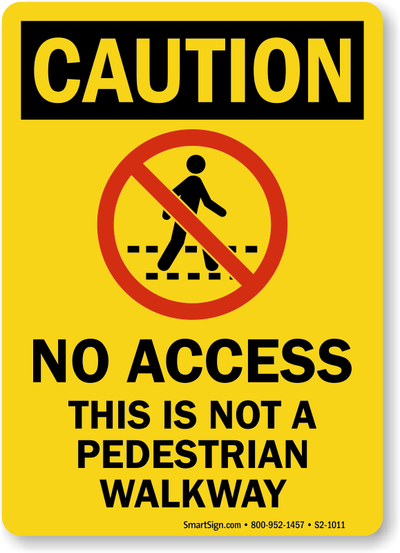Not A Pedestrian Walkway Signs Mysafetysign Com