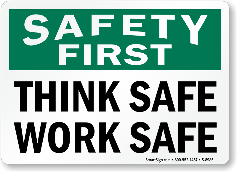 safety first signs custom safety first signs. Black Bedroom Furniture Sets. Home Design Ideas