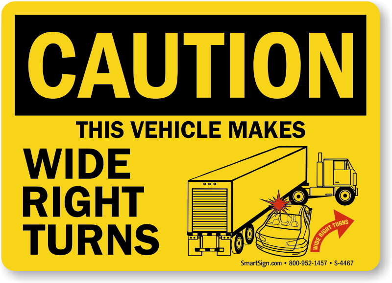 Wide Turn Signs Amp Labels Caution Trucks Make Wide Turns