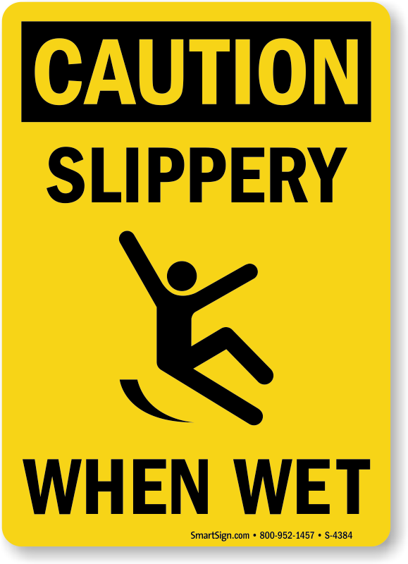 Slipper When Wet