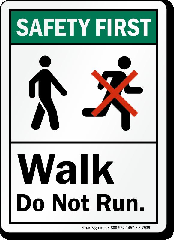 Walk Do Not Run Safety First Sign Free Shipping Sku S