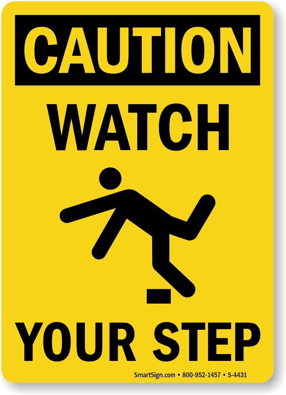 Stupendous image with regard to printable watch your step sign