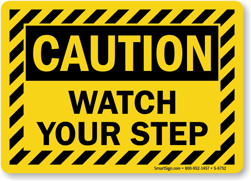 Watch Your Step Sign, SKU: S-6752 - MySafetySign com