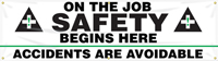 On the Job Safety Begins Here, Accidents are Avoidable Banner