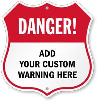 Add Your Warning Here Custom Danger Shield Sign