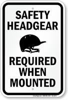 Safety Headgear Required When Mounted Sign