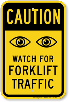 Caution Watch For Forklift Traffic Eyes Symbol Sign
