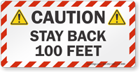 Stay Back 100 Feet Caution Label