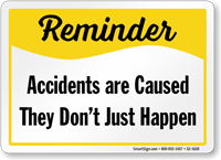 Accidents Are Caused Dont Just Happen Sign