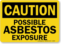 Caution Possible Asbestos Exposure Sign