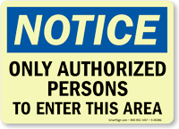 Notice: Only Authorized Persons to Enter Sign