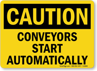 Caution: Conveyors Start Automatically