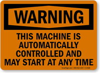 Warning: Machine Automatically Controlled May Start Sign