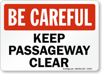 Be Careful Clear Passageway Sign