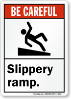 Be Careful Slippery Ramp Sign