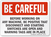 Warning Tags Are In Place Be Careful Sign