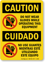 No Gloves While Operating This Equipment Bilingual Sign