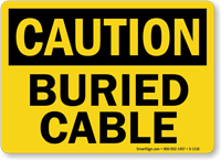 OSHA Caution Buried Cable Sign
