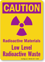 Caution: Radioactive Materials, Low Level Radioactive Waste Sign