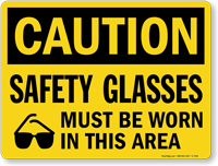 Caution Safety Glasses Must Be Worn Sign