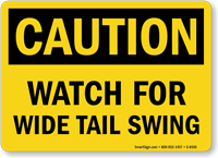 Caution Watch Tail Swing Sign