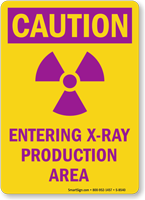 Caution: Entering X-ray Production Area Sign