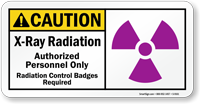 X-Ray Radiation, Authorized Personnel Only Sign