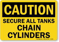 Caution Secure Tanks Chain Cylinders Sign