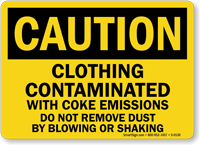 Caution: Clothing Contaminated With Coke Emissions Sign