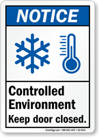 Controlled Environment Keep Door Closed Notice Sign
