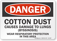 Cotton Dust Causes Damage To Lungs OSHA Danger Sign