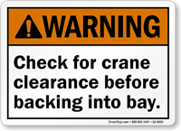 Check For Crane Clearance Before Backing Into Bay Sign