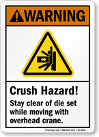Stay Clear Of Die Set While Moving Sign