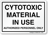 Cytotoxic Material in Use Authorized Personnel Sign
