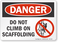 Do Not Climb On Scaffolding OSHA Danger Sign